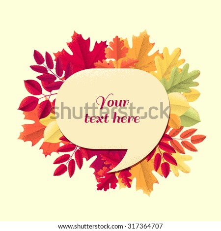 Speech bubble with various colorful autumn leaves. Maple, oak, mountain ash, rowan, linden, hawthorn. Retro vector illustration. Place for your text - stock vector