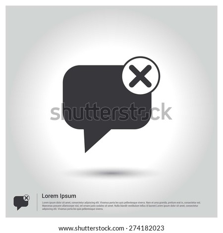 Speech bubbles with Cancel sign Icon, Flat pictograph Icon design gray background. Vector illustration. - stock vector