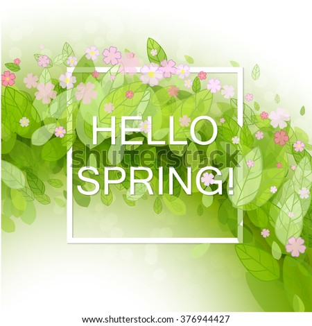 Spring abstract background. Vector illustration. Design element with green leaves and flowers. Hello spring. Spring season, spring wallpaper, spring time, spring design, spring text,spring lettering - stock vector