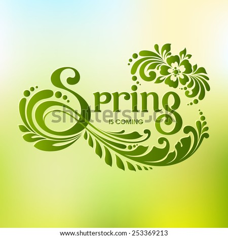 Spring is coming ornate decorative lettering Greeting Card. Calligraphic inscription with ornamental elements on abstract blurred green background. Vector illustration Typography banner - stock vector