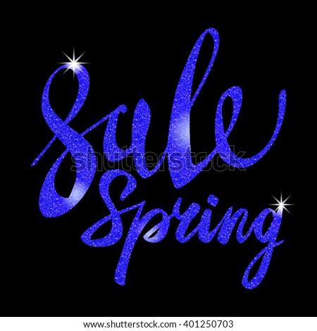 Spring Sale. blue inscription paint. glitz, glamor, light, shine, discounts, art - stock vector