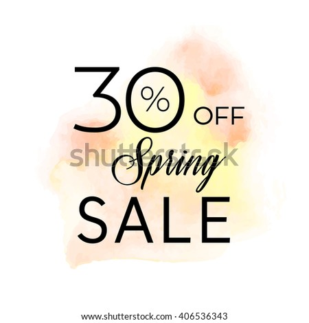 Spring sale 30% off sign over original grunge art brush paint texture background watercolor stroke vector illustration. Perfect watercolor design for shop banners or cards. - stock vector