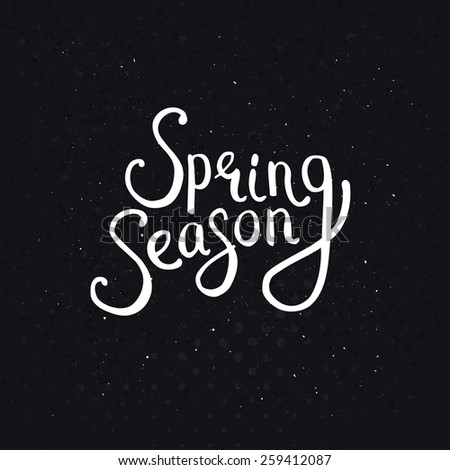 Spring Season Phrase in Simple White Text Style on a Dotted Abstract Black Background. Vector illustration. - stock vector