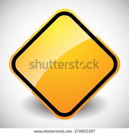 Square glossy road sign in yellow, orange with blank space isolated on white. - stock vector