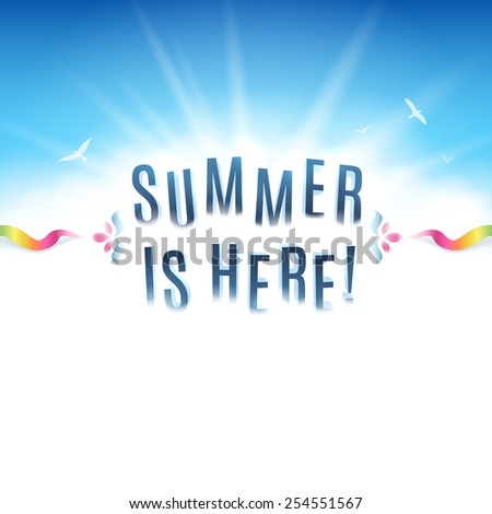 """Square shaped summer background with clear blue sky and the text """"Summer Is Here!"""". White copy space at the bottom. - stock vector"""
