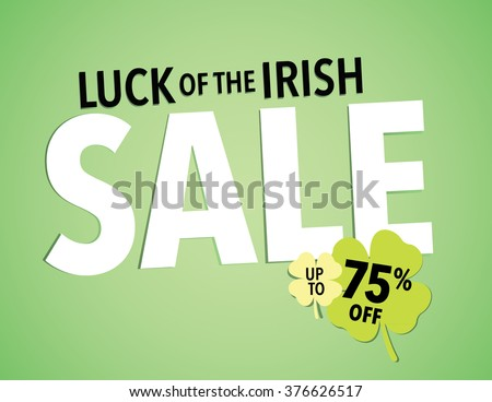 St. Patrick's Day Holiday Sale Sign - Save up to 75% off - stock vector