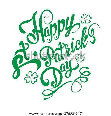 st. patrick's day, st patrick, saint patrick, saint patrick's day, st patrick day, san patrick, san patrick day, st. patty's day, st. patrick's, st pattys day, lettering design, hand drawing, vector - stock vector