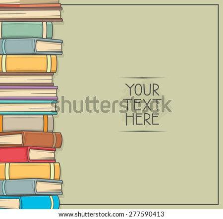 Stacks of books with blank space for your text  - stock vector