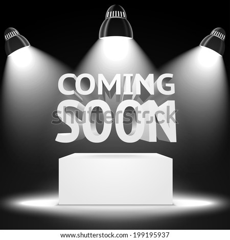 """Stage with the spot light projectors lightning the podium with """"Coming Soon"""" message for your business, presentations, offers etc. Vector - stock vector"""