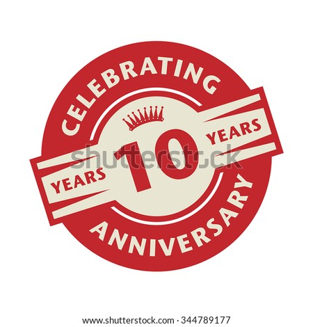 Stamp or label with the text Celebrating 10 years anniversary, vector illustration - stock vector