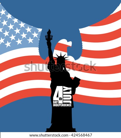 Statue of Liberty on background of American flag. Independence Day of USA. Eagle with wings on background silhouette of statue. National holiday in United States. Patriotic  for July 4th celebration - stock vector