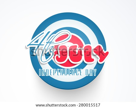 Sticker, tag or label on white background for 4th of July, American Independence Day celebration. - stock vector