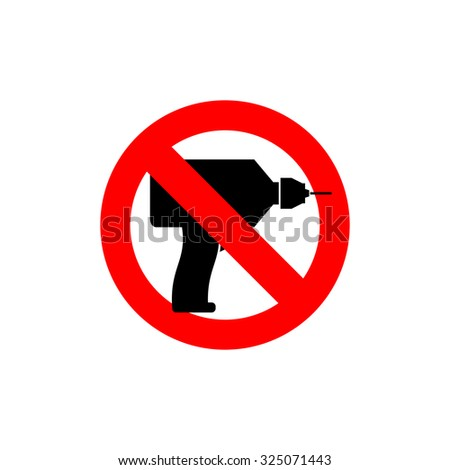 Stop  drill. It is forbidden to drill. Red forbidding character. Logo for observance of silence. Frozen tool. Ban loud sound punch - stock vector