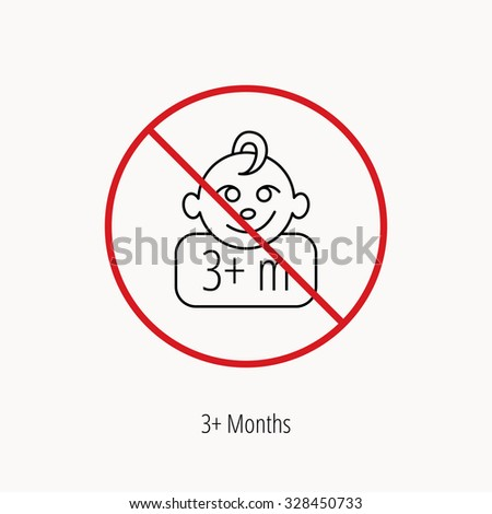 Stop or ban sign. Baby face icon. Newborn child sign. Use of three months and plus symbol. Prohibition red symbol. Vector - stock vector