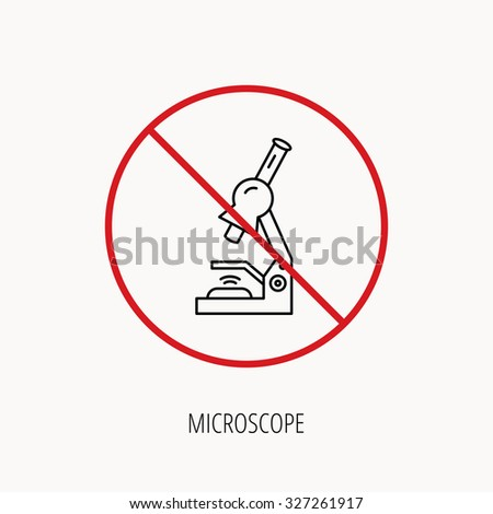 Stop or ban sign. Microscope icon. Medical laboratory equipment sign. Pathology or scientific symbol. Prohibition red symbol. Vector - stock vector