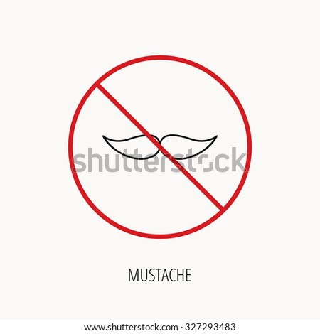 Stop or ban sign. Mustache icon. Hipster symbol. Gentleman sign. Prohibition red symbol. Vector - stock vector