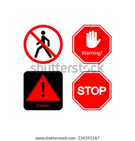 Stop sign. Movement Prohibition. Caution - danger. Warning . Carefully. Do not go. No access is prohibited. Do not come in - stock vector