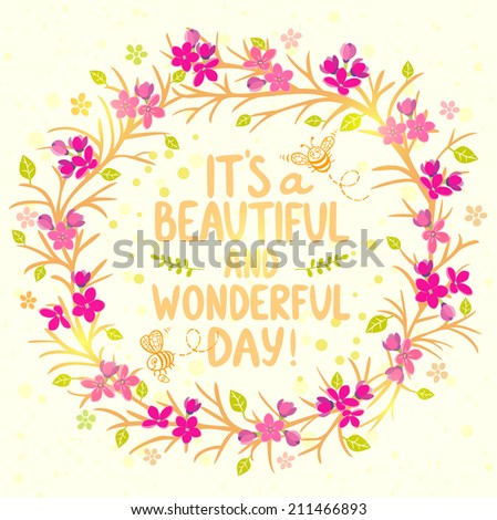 """Stylish beautiful card wreath flowers with cute cartoon bees and with text """"it's a beautiful and wonderful day!"""" - stock vector"""