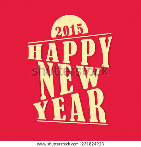 Stylish text Happy New Year 2015 on red background, can be used as poster, banner or flyer. - stock vector