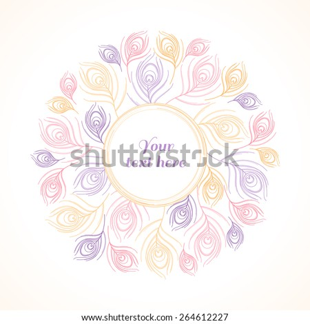 Stylized linear peacock  feathers circle template. Vector illustration in soft colors. Place for your text - stock vector
