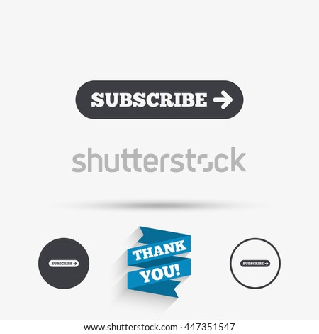 Subscribe with arrow sign icon. Membership symbol. Website navigation. Flat icons. Buttons with icons. Thank you ribbon. Vector - stock vector