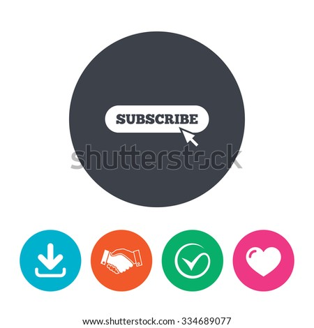 Subscribe with cursor pointer sign icon. Membership symbol. Website navigation. Download arrow, handshake, tick and heart. Flat circle buttons. - stock vector