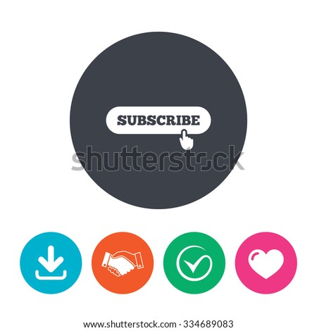 Subscribe with hand pointer sign icon. Membership symbol. Website navigation. Download arrow, handshake, tick and heart. Flat circle buttons. - stock vector