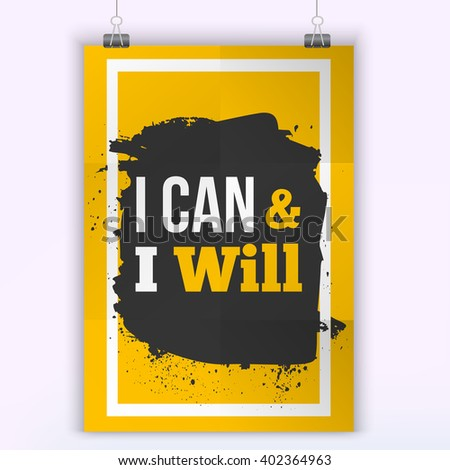 Success Quote poster I can and I will. Motivation inspiration. Mock up A4 size.easy to edit - stock vector