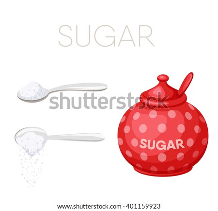 Sugar set. Sugar bowl and spoon with sugar. Baking and cooking Ingredients. Pour sugar. Sugar cartoon vector. Drink tea. Organic food. Sugar set illustration. Kitchen utensils: bowl and spoon. - stock vector