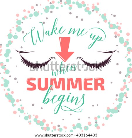 Summer handdrawn typography poster, trendy color with closed eyes. Quote typography. Summer time vector. Summer begins banner. Summer vector. Summer background. Summer fun typography - stock vector