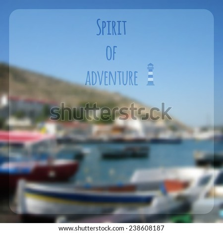 Summer holidays poster with blurry effect. Vector background. Spirit of adventure, vector text typography poster isolated from background. - stock vector