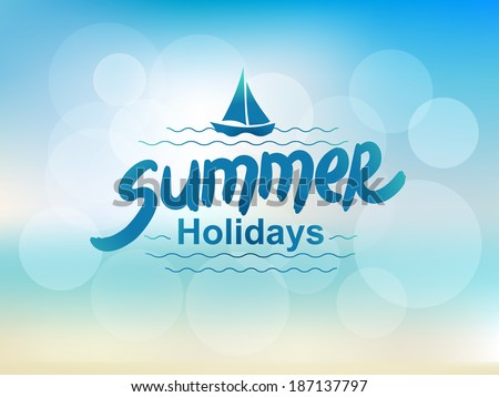 Summer holidays - typographic design. Hand drawn lettering elements. Eps 10 vector illustration - stock vector