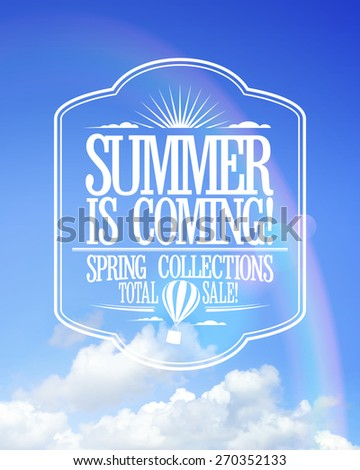 Summer is coming poster, sale spring collections. Bright text design against sunny sky with rainbow. - stock vector
