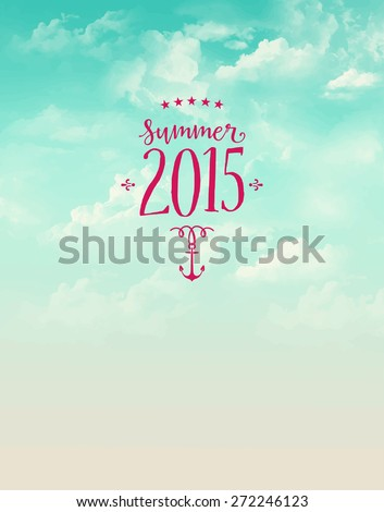 Summer 2015 Poster - Summer poster, with bright blue sky, fluffy clouds and cute summer label with anchor and stars - stock vector