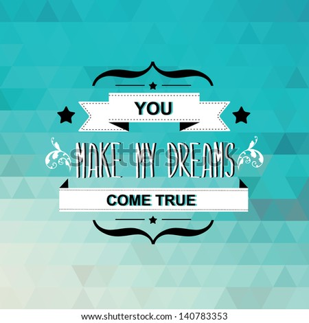 Summer poster You make my dreams come true.Typography.Vector illustration. - stock vector