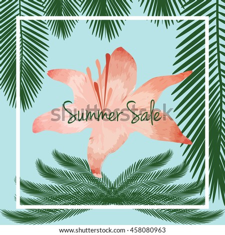 Summer sale vector. Summer sale background with exotic flower and palm tree leaves.  - stock vector