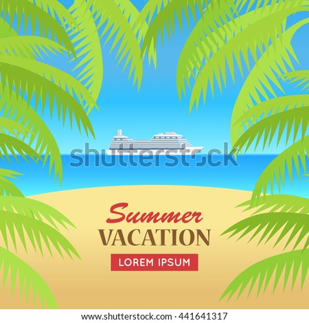 Summer vacation concept banner. Flat design vector illustration. Leisure on cruise ship in the ocean. Sunny beach, palm trees background. Holiday at seaside. Hot coast cruise. World trip on liner. - stock vector