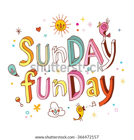 Sunday funday - inspirational typographic quote unique hand lettering - stock vector