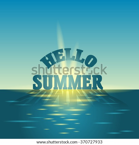 Sunrise in the sea. Summer holidays vector background.  blue sky and sea. Hello summer poster concept - stock vector