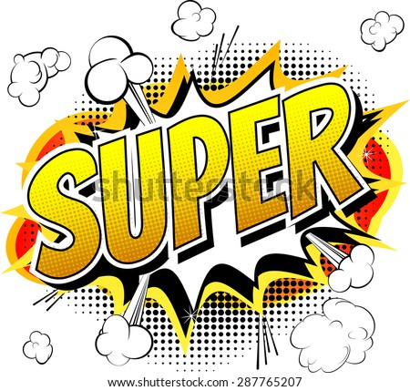Super - Comic book style word isolated on white background. - stock vector