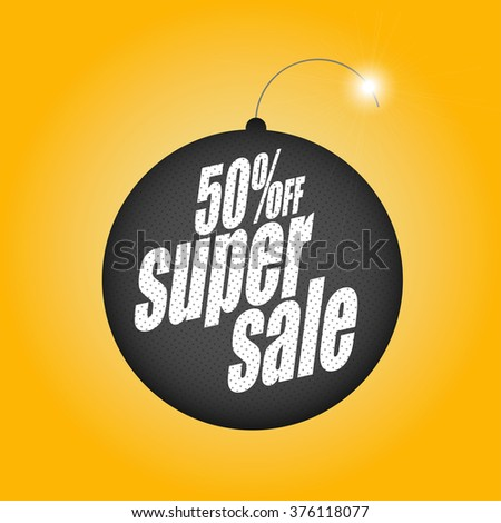Super sale banner. Bomb. Sale background. Big sale. Sale tag. Sale poster. Sale vector. Super Sale and special offer. 50% off. - stock vector