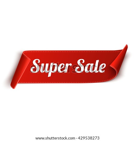 Super Sale Banner. Red curved ribbon isolated on white background. Vector illustration - stock vector
