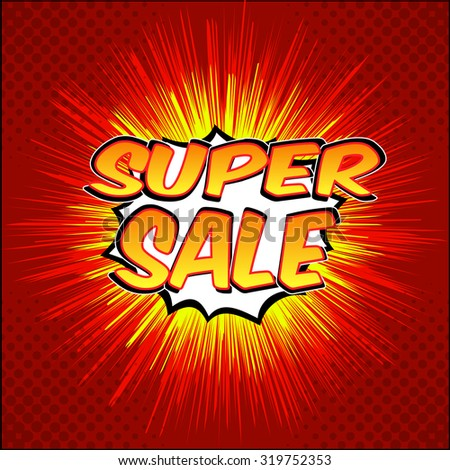 Super Sale banner web. Comic speech bubble on sunburst background. Super Sale vector illustration in pop art cartoon style. Funny comics text with explosion on red background. - stock vector