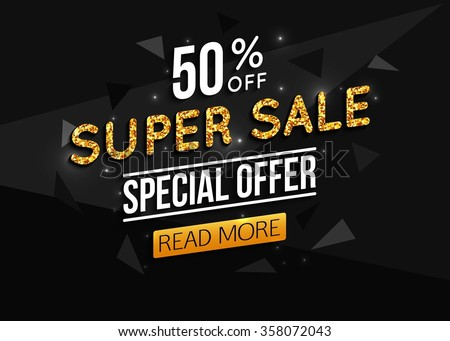Super Sale Black Paper Banner with Gold Text. Super Sale Gold Text. Super Sale Background for your  promotional brochure or booklet, posters, advertising shopping flyers, discount banners 50% off. - stock vector