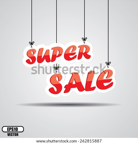 Super Sale Sign Hanging On Gray Background - EPS.10 Vector. - stock vector