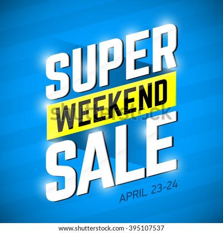 Super Sale Weekend special offer banner design. Big sale, clearance. Vector illustration. - stock vector