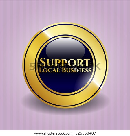 Support Local Business gold emblem - stock vector