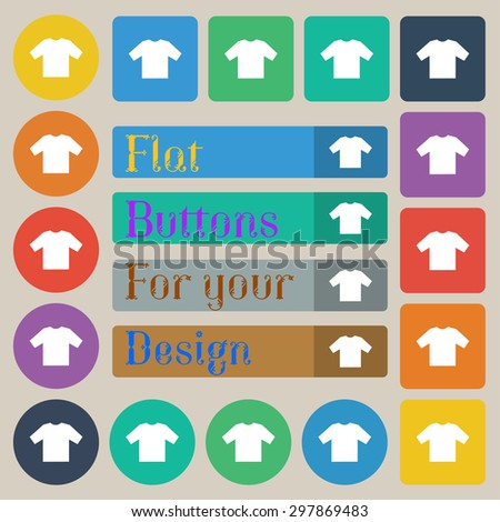t-shirt icon sign. Set of twenty colored flat, round, square and rectangular buttons. Vector illustration - stock vector