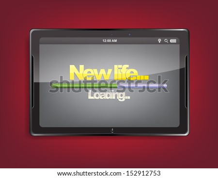 "Tablet computer with the message ""New life..."" and a loading bar on the screen. (EPS10 Vector) - stock vector"