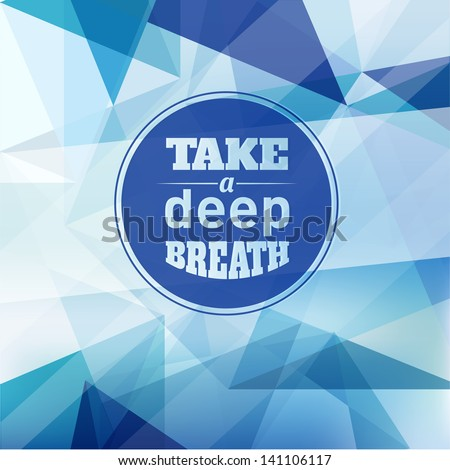 Take a Deep Breath - Design Layout - stock vector